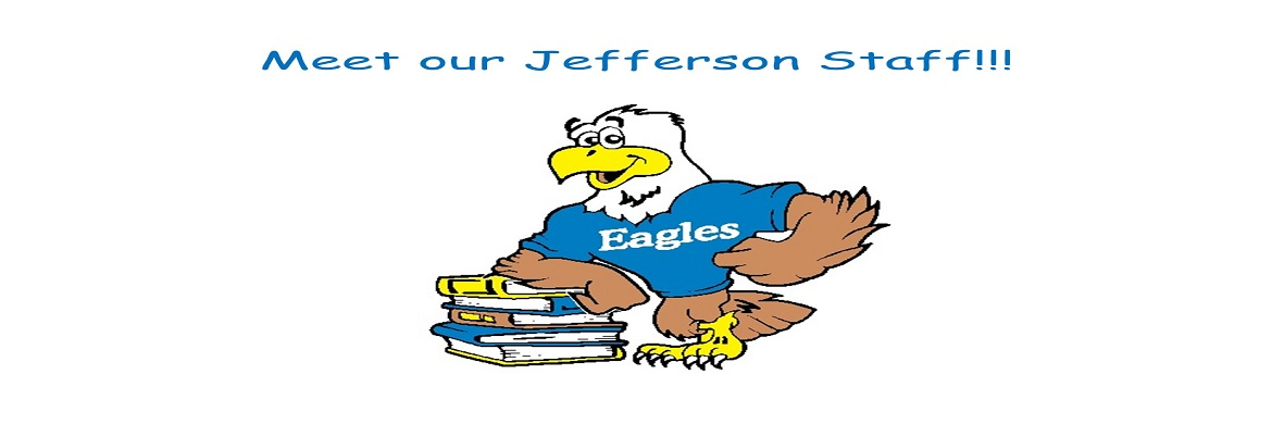 "Cartoon eagle wearing a blue shirt with logo ""Eagles"" on it.  Eagle leaning on a stack of books piled on the floor.  Title on top says ""Meet our Jefferson Staff!!"""