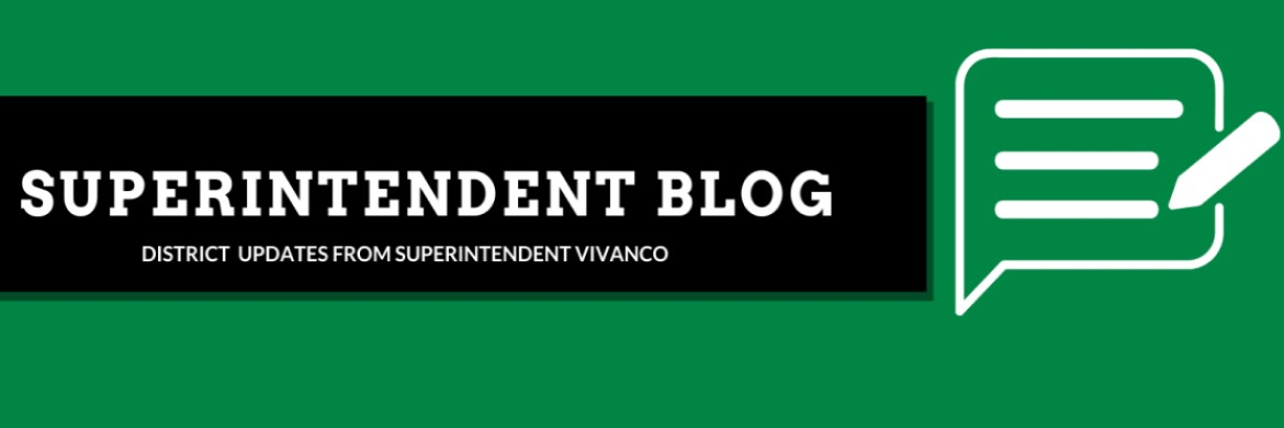 Green background with the words: Superintendent Blog, District Updates from Superintendent Vivanco.