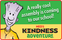 A really coll assembly is coming to our School! NED's Kindness adventure. Image of NED.