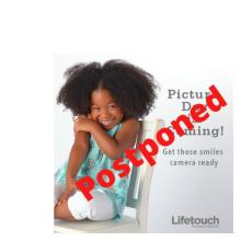 "Image of a girl on the left side sitting on a chair ready for her picture to be taken. Words on the right side saying ""Picture Day is Coming! Get those smiles camera ready. Lifetouch"".  The word ""Postponed"" in red across the picture."