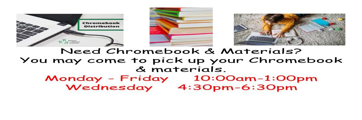"Image of Chromebook, books, and a student studying on the carpet.  Words: ""Need Chromebook & Materials?  You may come to our Drive-By to pick up your Chromebook and materials.  Monday through Friday 10:00am to 1:00pm. Wednesday 4:30pm to 6:30pm."